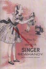 Singer Model 20 Sewhandy Sewing Machine Instruction Manual