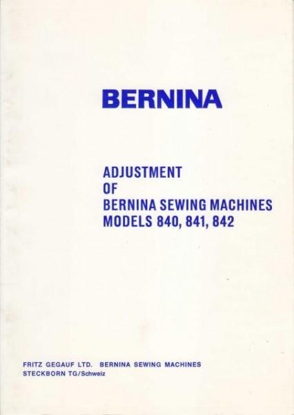 Bernina 840-841-842 Sewing Machine Adjusters Manual
