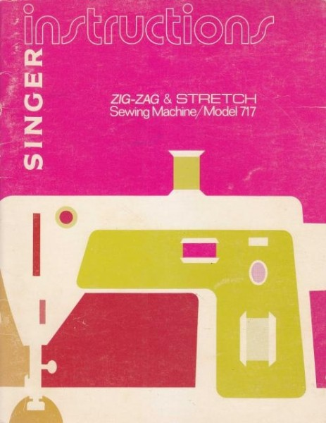 Singer 717 Sewing Machine Instruction Manual