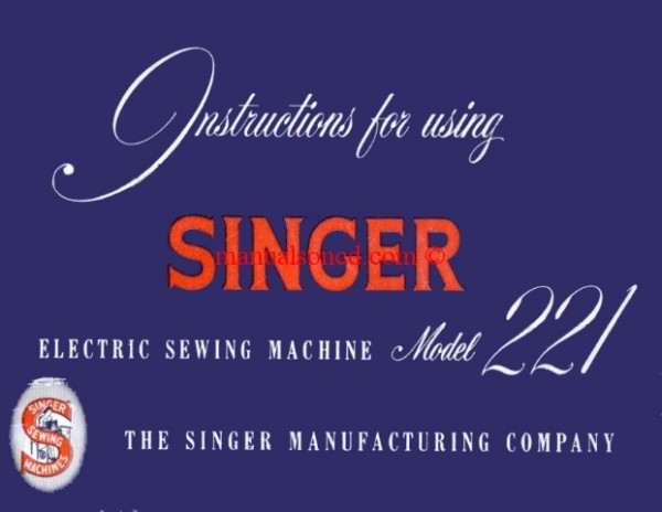 Singer 221 Featherweight Sewing Machine Instruction Manual