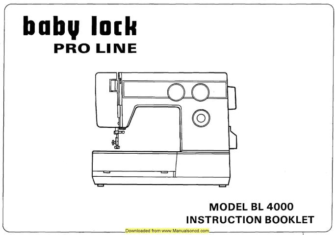 Baby Lock Pro Line BL4000 Sewing Machine Instruction Manual