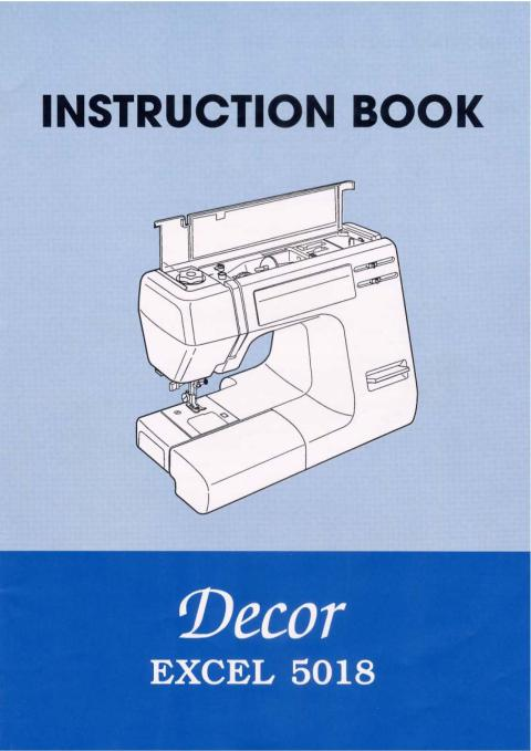 Instruction manual, janome decor excel 5018: sewing parts online.