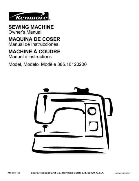 sears kenmore model 385 16120200 sewing machine instruction manual rh manualsoncd com Sewing Machine Instruction Manual Kenmore Model 83 Kenmore Model 158 Sewing Machine