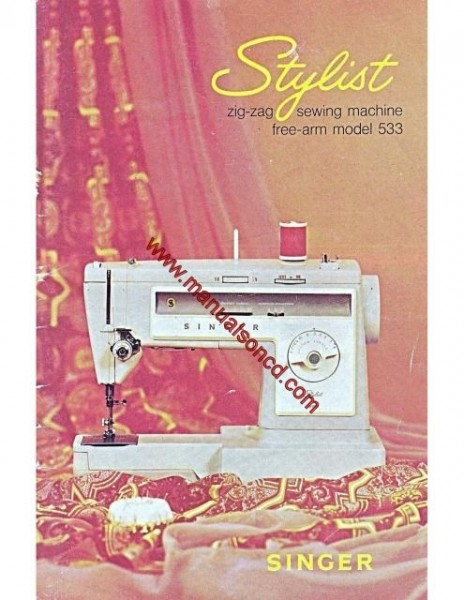 Singer 533 Stylist Sewing Machine Instruction/Owners Manual