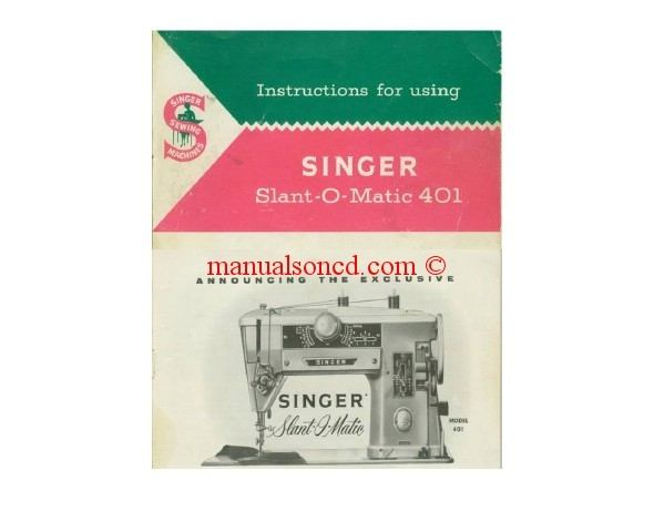 Singer 401 SLANT-O-MATIC Model Sewing Machine Manual