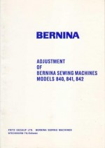 Bernina 840-841-842 Sewing Machine Adjusters Manual