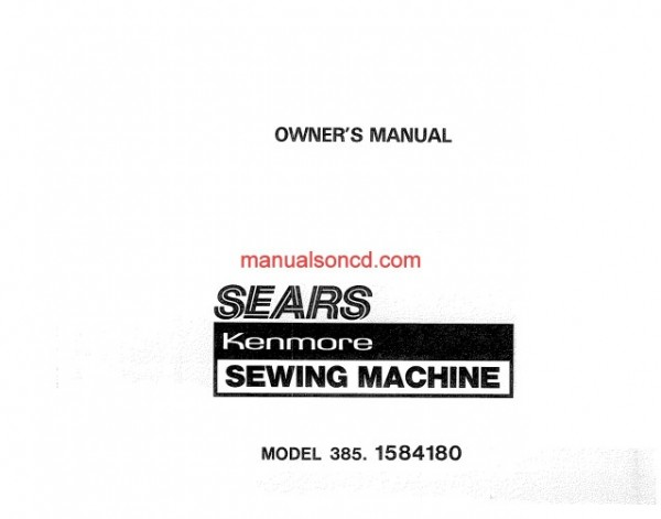 Kenmore 385.1584180 Sewing Machine Owners And Instruction Manual